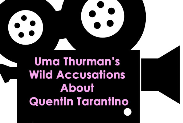 uma thurmans accuses quentin tarantino of assault